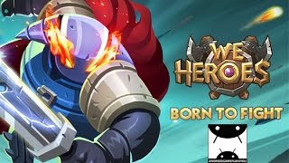 We Heroes - Born to Fight Android GamePlay Trailer (1080p)