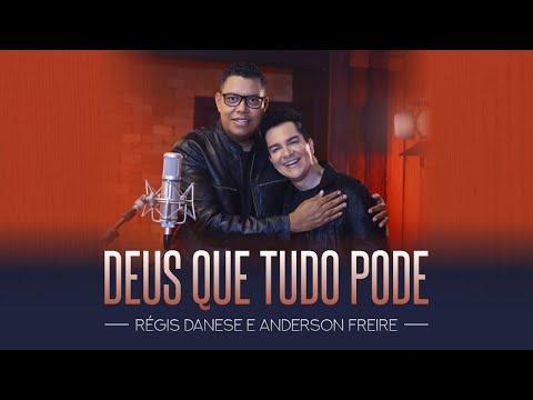 RÉGIS DANESE E ANDERSON FREIRE – DEUS QUE TUDO PODE