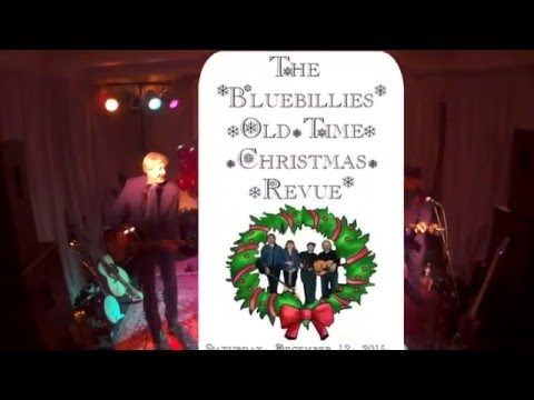 The Bluebillies - Old Time Christmas Revue Part 1