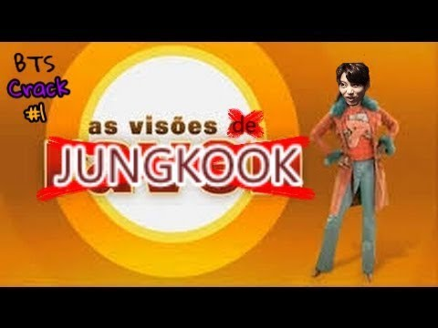 BTS Crack #1 - As visões de Jeon Jungkook