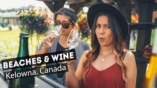 WINE TASTING and BEACH DAY | Kelowna, Canada
