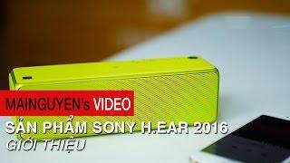 gioi thieu san pham sony hear 2016 - wwwmainguyenvn