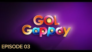 Gol Gappay Episode 03 BOL Entertainment Dec 21