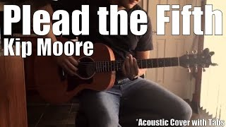 Kip Moore - Plead the Fifth (Cover with Tabs)