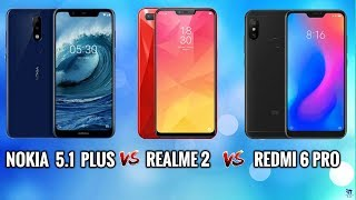 Realme 2 vs Nokia 5.1 Plus vs Redmi 6 Pro | Which One is Best? | Budget Phones Compare