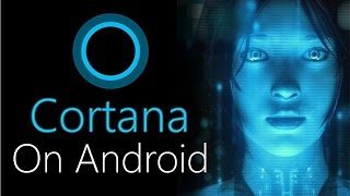 How to Get Cortana on Android!