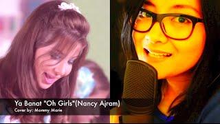 Ya Banat - Nancy Ajram (Arabic Song Cover by: Mommy Marie)