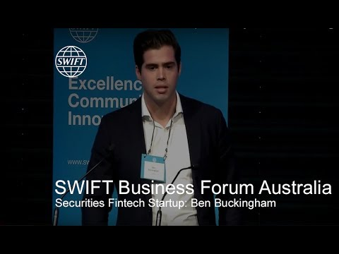 SWIFT Business Forum Australia - Securities Fintech Startup: Ben Buckingham