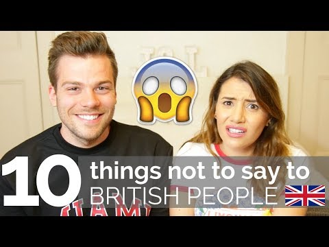 10 Things NOT To Say To British People! 🇬🇧❌