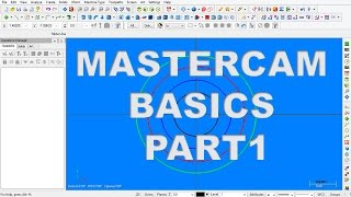 MASTERCAM BASICS PART 1