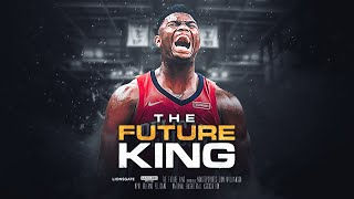 "Zion Williamson - ""The Future King"" (Mini Movie)"