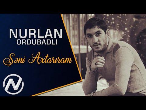 Nurlan Ordubadli - Seni Axtariram  2018 / Official Audio
