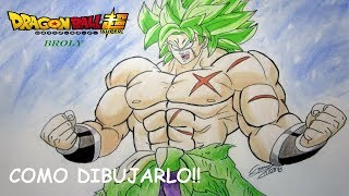 ¡¡COMO DIBUJAR A BROLY!!   Dragon Ball Super The Movie   Drawing Broly