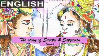 The Story of Savitri and Satyavan Episode 1