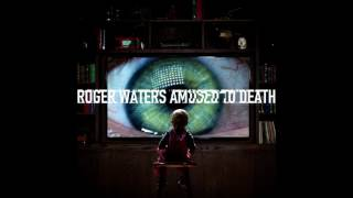 Roger Waters - Amused to Death (Remastered)