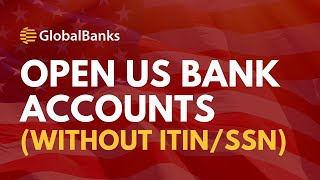 Open US Bank Accounts Without SSN or ITIN