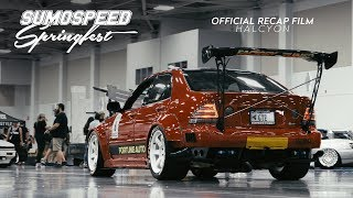 Sumospeed: Springfest 2017 | Official Recap Film | HALCYON (4K)