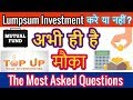 Mutual Funds Is It Correct time for LUMPSUM INVESTMENT or SIP TOP UP ?