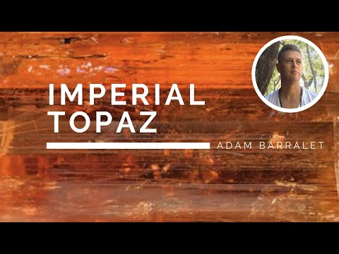 Imperial Topaz - The Crystal of Glowing Radiance