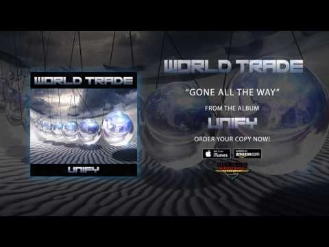 "World Trade - ""Gone All The Way"" (Official Audio)"