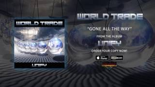 "World Trade – ""Gone All The Way"" (Official Audio)"