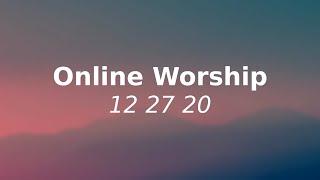 Online Worship 12 27 20