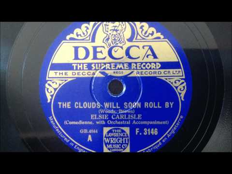 "Elsie Carlisle - ""The Clouds Will Soon Roll By"" (Decca F. 3146)"