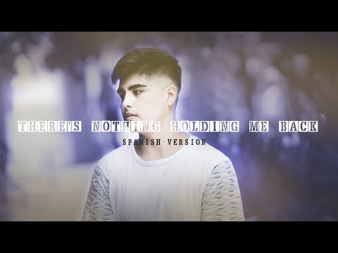 There's Nothing Holding Me Back (Spanish Version) Shawn Mendes (Lyric Video) Ft. Nahuel Sepulveda