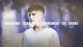 Video There's nothing holding me back (Spanish Version) Shawn Mendes (Lyric Video) ft. Nahuel Sepulveda download MP3, 3GP, MP4, WEBM, AVI, FLV Juli 2018
