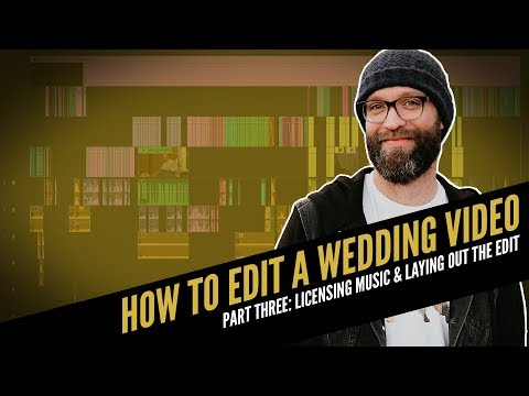 How To Edit A Wedding Video | Licensing Music & Layout of the Edit