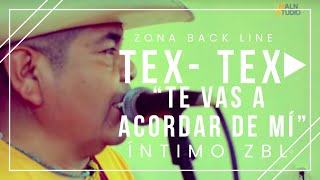 ►Te Vas A Acordar De Mí (Popurrí) ◄ Los Tex Tex En Vivo │#ÍintimoZBL