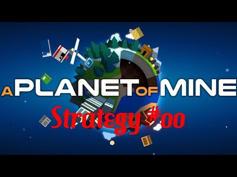 A Planet Of Mine - Strategy #00