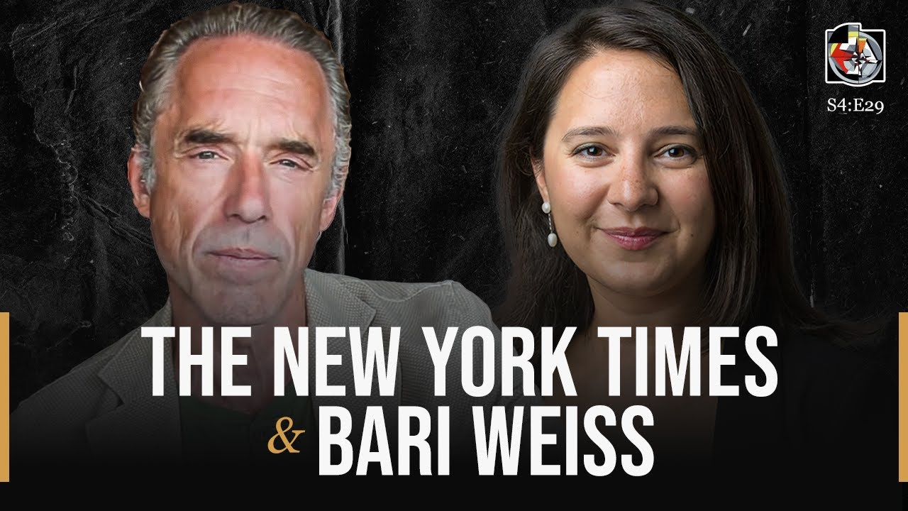 Bari Weiss and The New York Times | The Jordan B. Peterson Podcast - S4E29