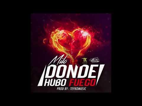 Donde Hubo Fuego - Milo (Prod. By Teykomusic)