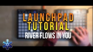 River flows in you Launchpad Tutorial