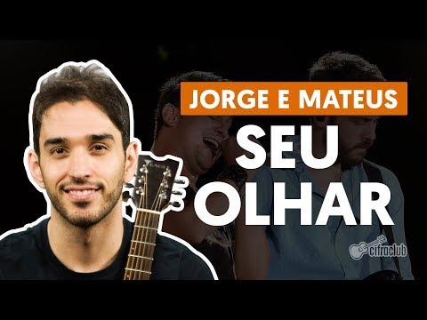 Seu Olhar - Jorge e Mateus (aula de violão simplificada)