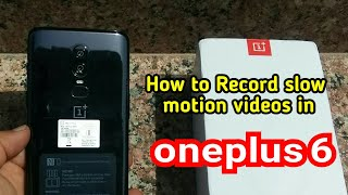 How to record slow motion videos in oneplus 6 & sample