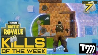 Fortnite: Battle Royale - KILLS OF THE WEEK #7
