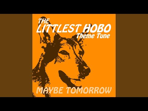 The Littlest Hobo - Maybe Tomorrow