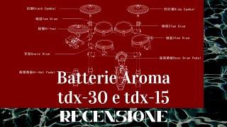 Recensione BATTERIE AROMA TDX-30 e TDX-15