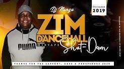 ZIM DANCEHALL 2019 SHUTDOWN MIXTAPE BY DJ NUNGU (DECEMBER 2019)