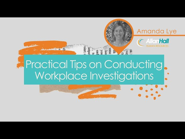 Practical Tips on Conducting Workplace Investigations