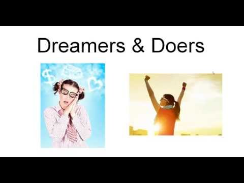 Dreamers and Doers - What Makes the Difference