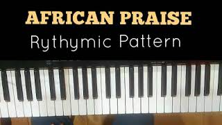 How to play African praise on the piano (vamping)