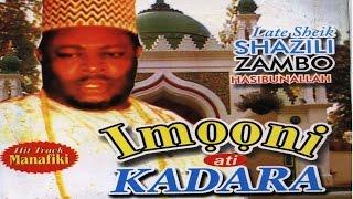 Download Video IMONI ATI KADARA - Late Sheikh Shazili Zambo (Hasibunallah) MP3 3GP MP4