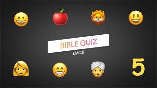 The Bible EMOJI Quiz. Part 5
