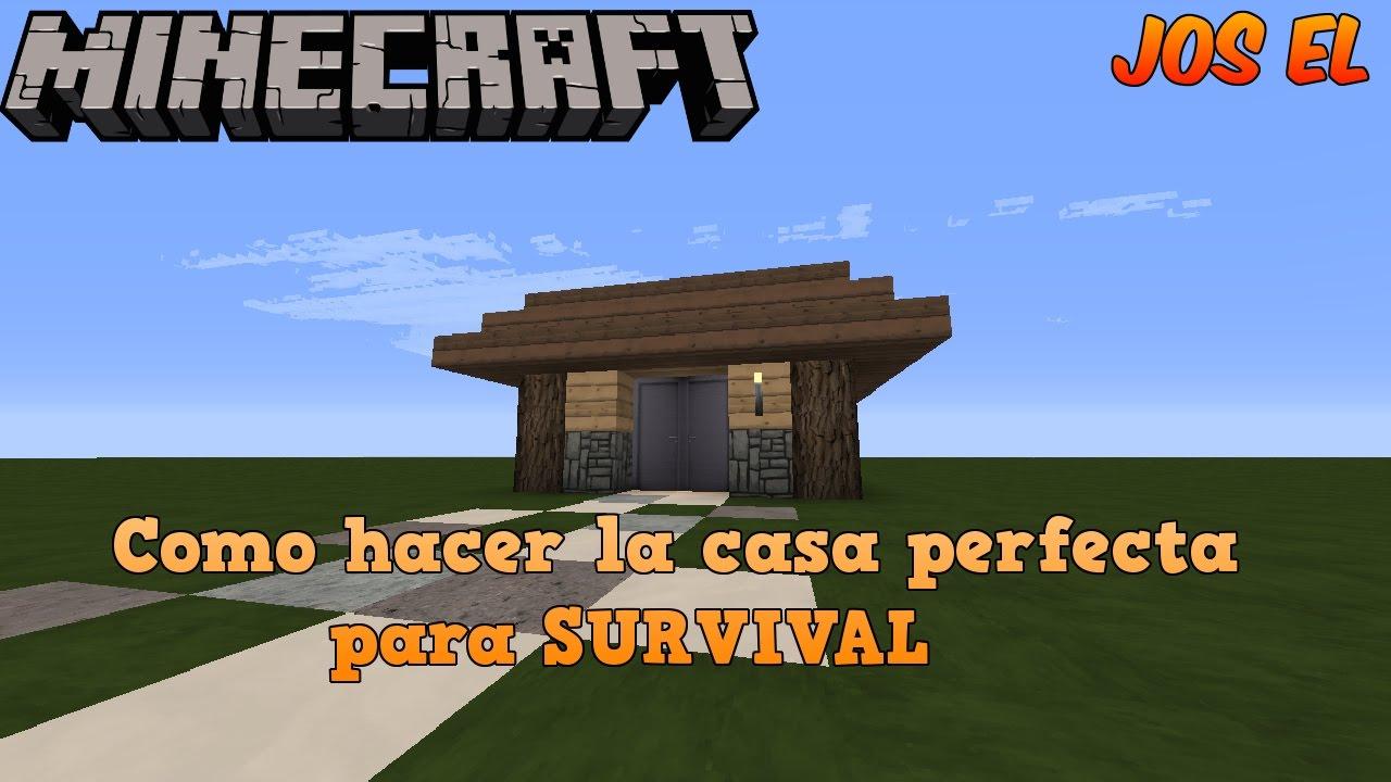 como hacer la casa perfecta para survival minecraft