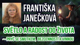 ŽIVĚ: Františka Janečková - Světlo a radost do života. Pouštím pocity smutku, bezcennosti a vinny.