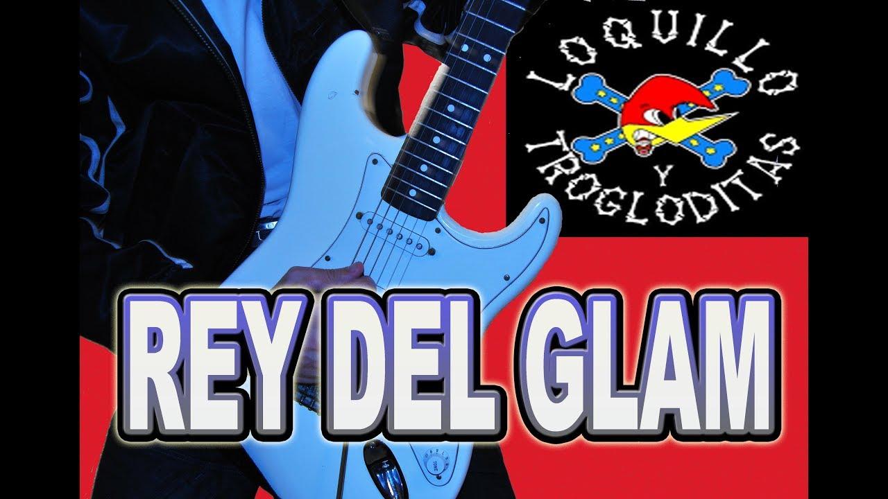 Como Tocar Rey Del Glam Loquillo Y Trogloditas En Guitarra Youtube