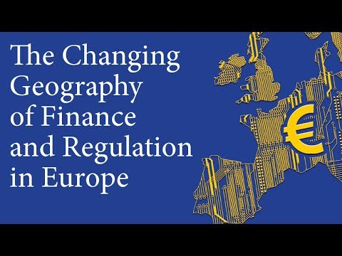 The Changing Geography of Finance and Regulation in Europe